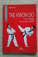 Esercizi di tae kwon do - Giuseppe Losito - De Vecchi - 2011