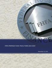 FHFA Strategic Plan: Fiscal Years 2015-2019 by Federal Housing Federal...