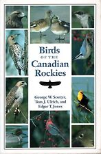 Scotter, George W & Ulrich, Tom J & Jones, Edgard T BIRDS OF THE CANADIAN ROCKIE