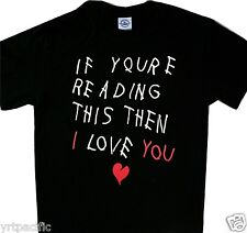If you're reading this then I love you Tee Cool t'shirt Black