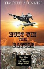 I Must Win This Battle by Timothy Atunnise (2011, Paperback)