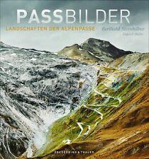 Passbilder Landschaften der Alpenpässe Straßen Pilgerpfade Tunnel Alpen Buch