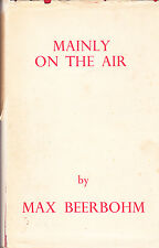 MAINLY ON THE AIR By Max Beerbohm FIRST EDITION 1946