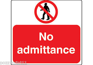 NO ADMITTANCE SIGN 25 x 30cm safety signage corflute health workplace