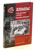 Automobilismo - E. Ercoli - Ermini - L'arte dei motori a Firenze - 1^ ed. 2012
