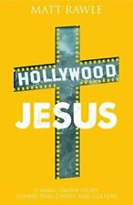 Hollywood Jesus: A Small Group Study Connecting, Rawle, Matthew,,