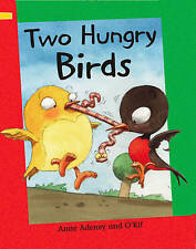 Anne Adeney, Reading Corner: Two Hungry Birds, Very Good Book