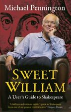 Sweet William: A User's Guide to Shakespeare by Michael Pennington Book The Fast