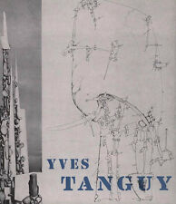 YVES TANGUY. Exhibition of Paintings, Gouaches and Drawings Texte de N Calas BP