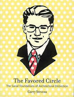 The Favored Circle. The Social Foundations of Architectural Distinction by Steve