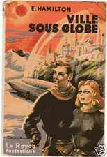 Rayon Fantastique 13 Edmond HAMILTON Ville sous globe 1952 Edition Originale