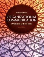 Organizational Communication: Approaches & Processes (Katherine Miller) 7th ed.