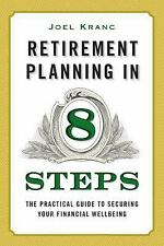 New! Retirement Planning in 8 Steps Financial Wellbeing, Joel Kranc (Paperback)