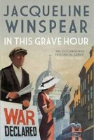 JACQUELINE WINSPEAR ___ IN THIS GRAVE HOUR  ___ BRAND NEW ___ FREEPOST UK
