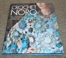 Crochet Noro 30 Dazzling Designs Patterns Book Scarf Shawl Tunic Sweater Hat NEW