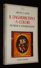 Il Dagherrotipo a colori : techniche e conservazione
