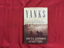Yanks The Epic Story of the American Army in World War l John S.D. Eisenhower