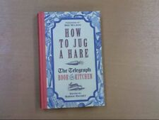 How to Jug a Hare: The Telegraph Book of the Kitchen, Rainey, Sarah, Very Good