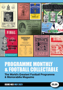 **NEW** JULY 2021 EDITION (NO. 483) OF PROGRAMME MONTHLY & FOOTBALL COLLECTABLE