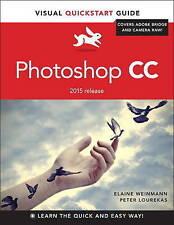 NEW Photoshop CC: Visual QuickStart Guide (2015 release) by Elaine Weinmann