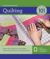 Quilting 101: Master Basic Skills and Techniques Easily through Step-by-