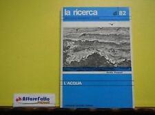 ART 9.140 ENC MONOGRAFICA LOESCHER LA RICERCA N 82 L'ACQUA 1979