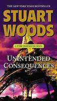 NEW Unintended Consequences: A Stone Barrington Novel by Stuart Woods