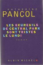 KATHERINE PANCOL : LES ECUREUILS DE CENTRAL PARK - DEDICACE - ROMAN ALBIN MICHEL