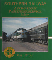 SOUTHERN RAILWAY Through Passenger Service in Color: 1940s to 1979 -- (NEW BOOK)