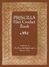 Priscilla Vintage Filet Crochet Pattern Book #1 c.1911 Fabulous Charted Designs