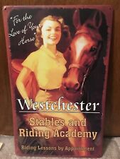 """New 50's Style Metal Tin Sign Westchester Horse Stables & Riding Academy 10""""x16"""""""