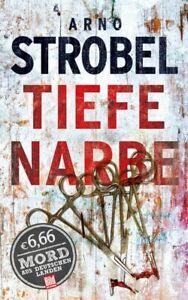 Tiefe Narbe (BILD am Sonntag Thriller 2019) Arno, Strobel: