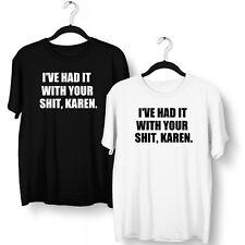 I've Had It With Your S**t Karen T Shirt Z021 Don't Be A Karen Meme Joke Funny
