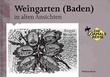 Weingarten (baden) In alten Ansichten Kelch Wilhelm