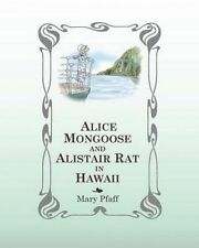 Alice Mongoose and Alistair Rat in Hawaii: The Classic Children's by Pfaff, Mary