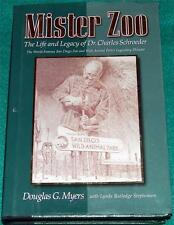 DOUGLAS G. MYERS, Mister Zoo: The Life and Legacy of Dr. Charles Schroeder, HB