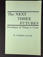 The Next Three Futures Book Paradigms of Things to Come by Wagner 1991 Paperback