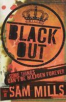 SAM MILLS  ___ BLACKOUT ___ BRAND NEW __ FREEPOST UK