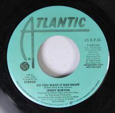Soul Promo 45 Jenny Burton - Do You Want It Bad Enuff / Do You Want It Bad Enuff