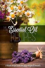 My Essential Oil Recipes Blank Recipe Book for Your Recipes an by Roux Nicolette