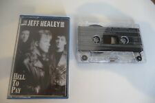 THE JEFF HEALEY BAND K7 AUDIO TAPE CASSETTE. HELL TO PAY.