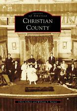 Christian County [Images of America] [KY] [Arcadia Publishing]