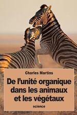 De l'unité Organique Dans les Animaux et les Végétaux by Charles Martins...
