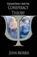Conspiracy Theory : Book Two by John Morris (2015, Paperback)