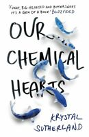 Our Chemical Hearts By by Krystal Sutherland  NEW