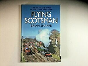 Flying Scotsman The Worlds Most Famous Steam Locomotive, Sharpe, Brian, SIGNED