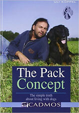 The Pack Concept: The Simple Truth About Living with Dogs, New, Uli Koeppel Book