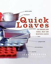 Quick Loaves: 150 Breads and Cakes, Meat and Meatless Loaves by Jean Anderson