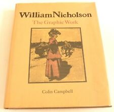 William Nicholson - The graphic work  Colin Campbell 1992 HARDBACK ART BOOK