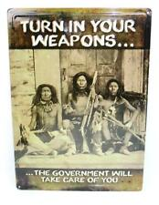 Turn In Your Weapons Government Will Take Care Novelty Metal Sign Tin Wall Decor